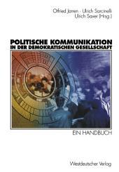 Politische Kommunikation in der demokratischen Gesellschaft: Ein Handbuch mit Lexikonteil