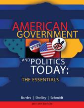 American Government and Politics Today: Essentials 2013 - 2014 Edition: Edition 17