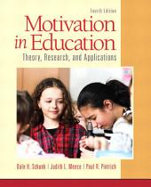 Motivation in Education: Theory, Research, and Applications, Edition 4