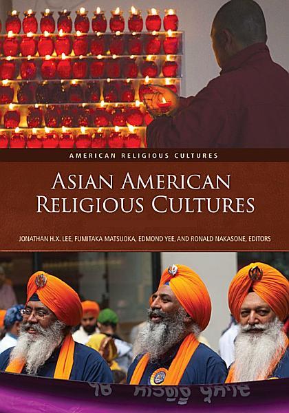 Asian American Religious Cultures [2 volumes]