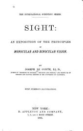 Sight: An Exposition of the Principles of Monocular and Binocular Vision