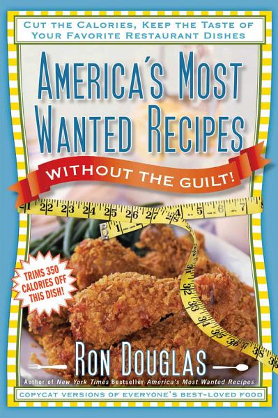 Download America s Most Wanted Recipes Without the Guilt Book