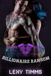 Billionaire Ransom: Motorcycle Club Bad Boy Romance