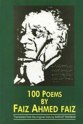 100 Poems by Faiz Ahmed Faiz  1911 1984 PDF