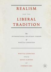 Realism and the Liberal Tradition: The International Relations Theory of Whittle Johnston