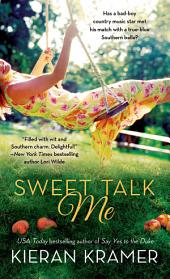 Sweet Talk Me: A Novel
