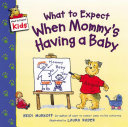 What to Expect When Mommy s Having a Baby Book