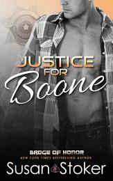 Justice for Boone: A Police/Firefighter Romantic Suspense