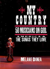 My Country: 50 Musicians on God, America & the Songs They Love