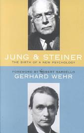 Jung & Steiner: The Birth of a New Psychology