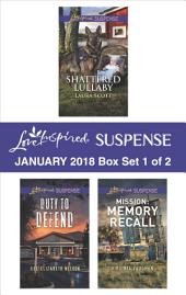 Harlequin Love Inspired Suspense January 2018 - Box Set 1 of 2: Shattered Lullaby\Duty to Defend\Mission: Memory Recall