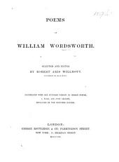 Poems of William Wordsworth. Selected and edited by Robert Aris Willmott ... Illustrated with one hundred designs by Birket Foster, J. Wolf, and John Gilbert, engraved by the brothers Dalziel