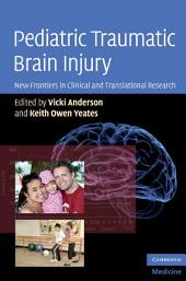 Pediatric Traumatic Brain Injury: New Frontiers in Clinical and Translational Research