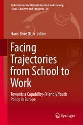 Facing Trajectories from School to Work: Towards a Capability-Friendly Youth Policy in Europe