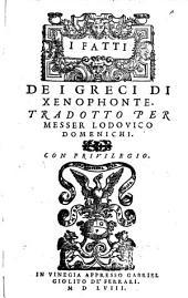 I fatti de i Greci di Xenophonte. Trad. per Lodovico Domenichi