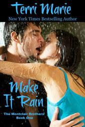 Make It Rain, The Montclair Brothers, Book 1