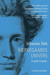 Kierkegaards univers. En guide til geniet