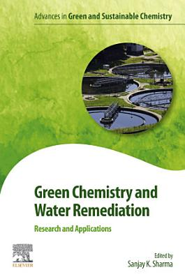 Green Chemistry and Water Remediation: Research and Applications