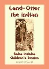 LAND OTTER THE INDIAN - A Native American Tlingit story from the North West: Baba Indaba Children's Stories - Issue 212