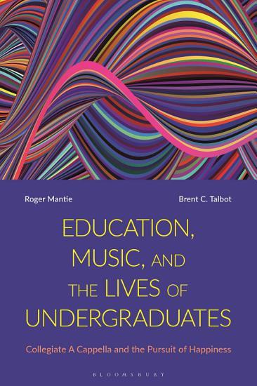 Education  Music  and the Lives of Undergraduates PDF
