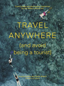 Travel Anywhere  And Avoid Being a Tourist  PDF