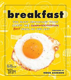Breakfast  The Most Important Book About The Best Meal Of The Day
