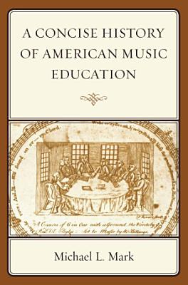 A Concise History of American Music Education PDF