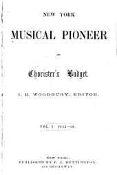 New York Musical Pioneer and Choristers' Budget: Volume 1