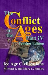The Conflict of the Ages Teacher Edition IV: Ice Age Civilizations