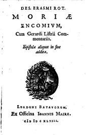 Des. Erasmi Rot. Moriæ encomium,