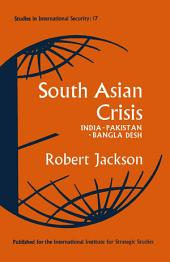 South Asian Crisis: India — Pakistan — Bangla Desh
