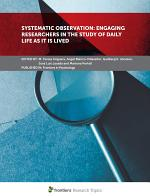 Systematic Observation: Engaging Researchers in the Study of Daily Life as It Is Lived