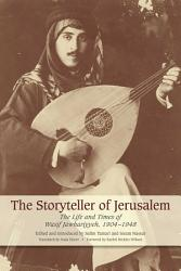 The Storyteller Of Jerusalem The Life And Times Of Wasif Jawhariyyeh 1904 1948 PDF