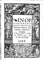 In obscuriora aliquot capita Geneseos Philip. Melanch. annotationes