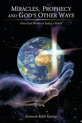 Miracles  Prophecy and God   s Other Ways