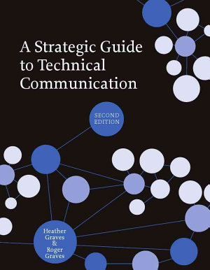 A Strategic Guide to Technical Communication   Second Edition  US