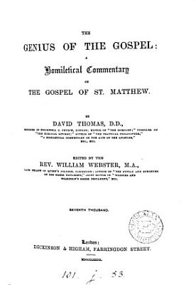 The genius of the gospel  a homiletical commentary on the Gospel of st  Matthew  ed  by W  Webster PDF