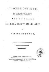 Descrizione, e usi di alcuni stromenti per misurare la salubrità dell'aria di Felice Fontana