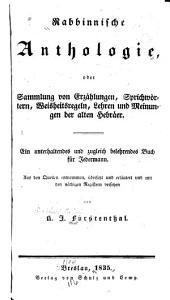 Rabbinnische Anthologie: oder Sammlung von Erzählungen, Sprichwörtern, Weisheitsregeln, Lehren und Meinungen der alten Hebräer