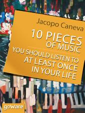10 Pieces of Music You Should Listen to at Least Once in Your Life