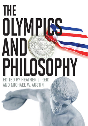 The Olympics and Philosophy