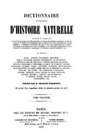Dictionnaire universel d'histoire naturelle: résumant et complétant tout les faits présentés par les Encyclopédies, les anciens dictionnaires scientifiques ...