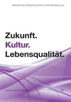 Zukunft  Kultur  Lebensqualit  t PDF