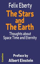 The Stars and The Earth.: Thoughts upon Space Time and Eternity