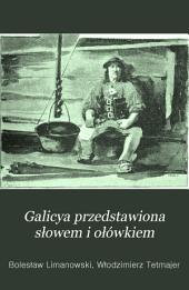 Galicya przedstawiona słowem i ołówkiem