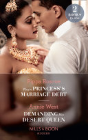 Virgin Princess's Marriage Debt / Demanding His Desert Queen: Virgin Princess's Marriage Debt / Demanding His Desert Queen (Mills & Boon Modern)