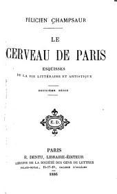 Le cerveau de Paris: esquisses de la vie littéraire et artistique : deuxième série