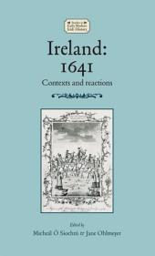 Ireland: 1641: Contexts and reactions
