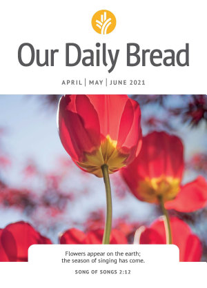 Our Daily Bread   April   May   June 2021