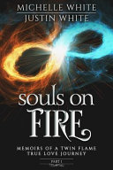Souls on Fire  Memoirs of a Twin Flame True Love Journey  Part 1  PDF